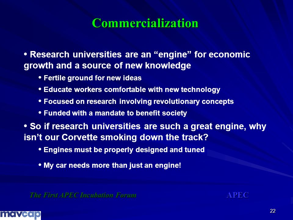 Commercialization• Research universities are an engine for economic growth and a source of new knowledge.