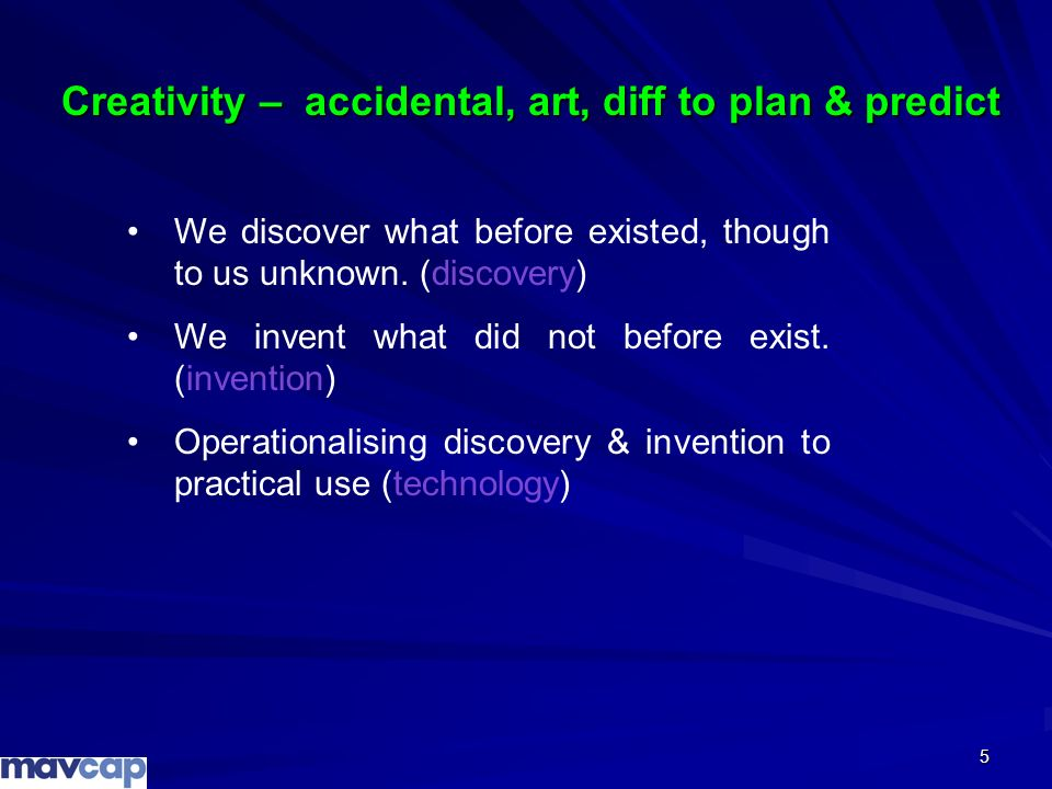 Creativity – accidental, art, diff to plan & predict