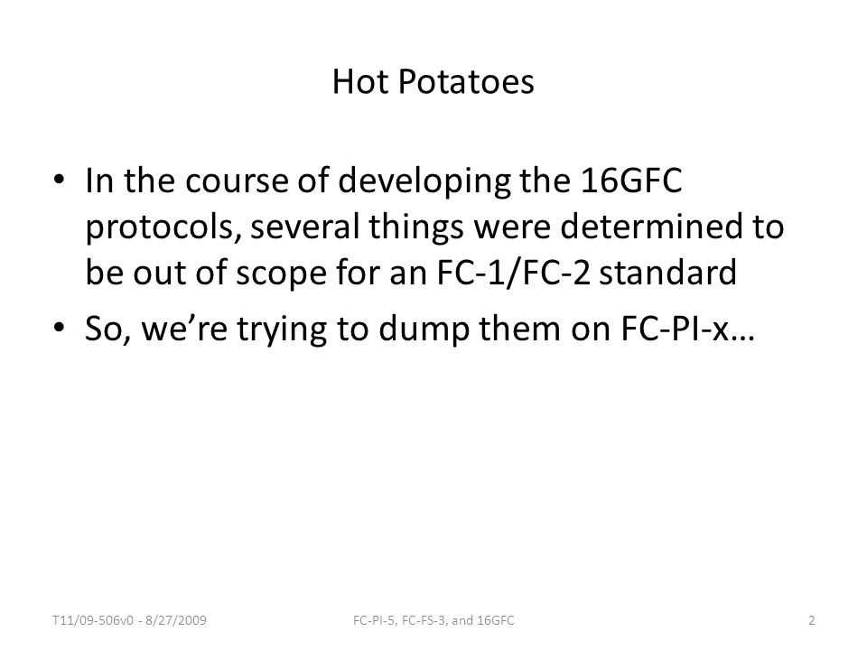 So, we're trying to dump them on FC-PI-x…