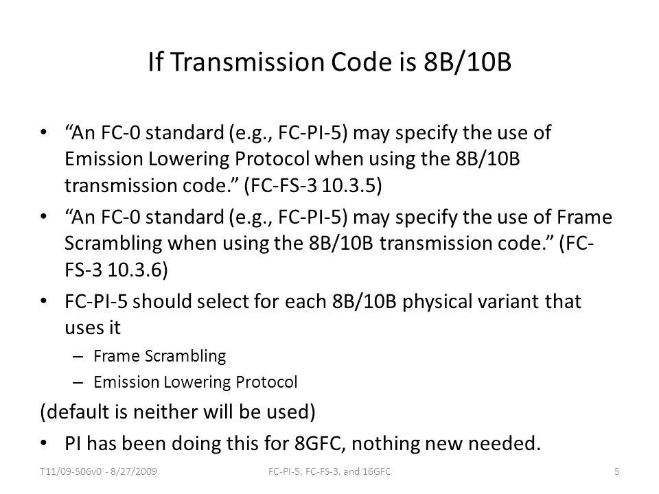 If Transmission Code is 8B/10B
