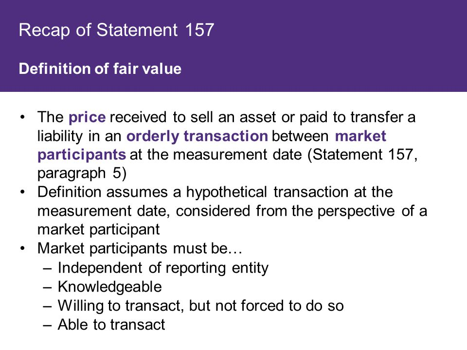 Recap of Statement 157 Definition of fair value