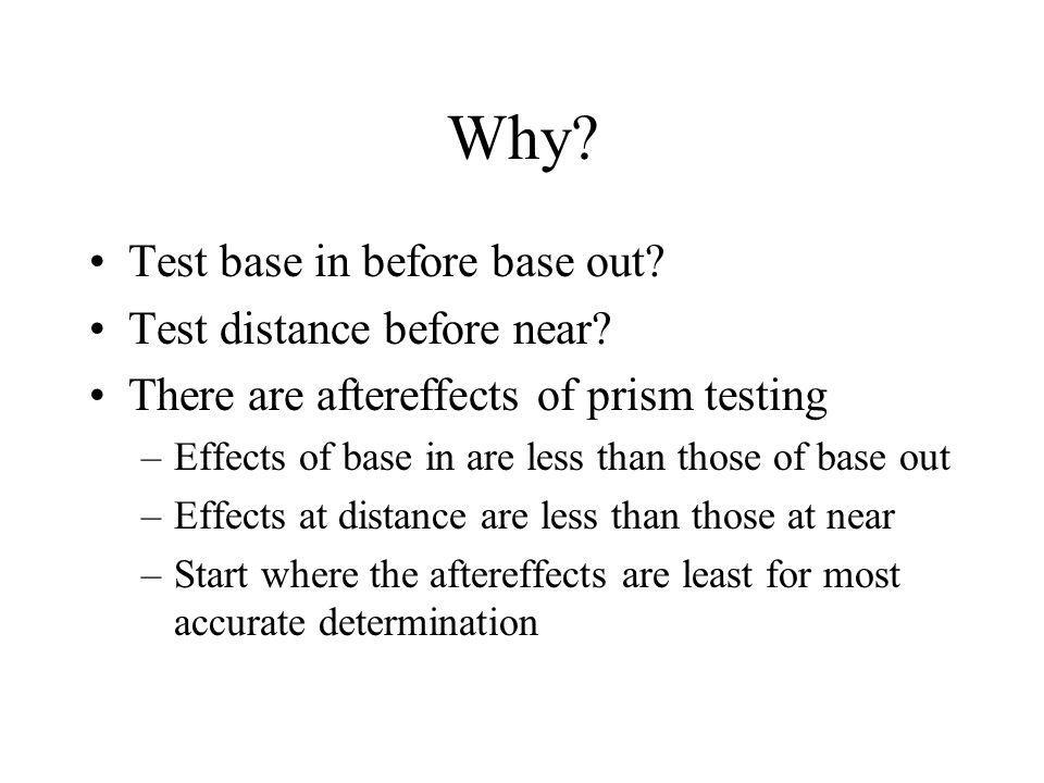 Why Test base in before base out Test distance before near