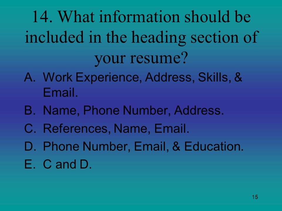 14. What information should be included in the heading section of your resume
