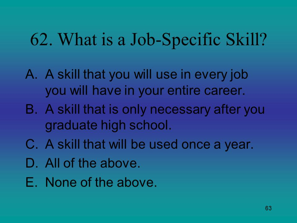 62. What is a Job-Specific Skill