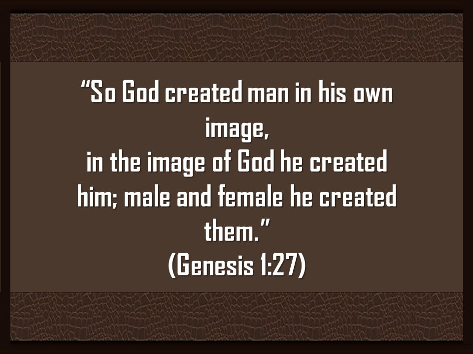 So God created man in his own image,