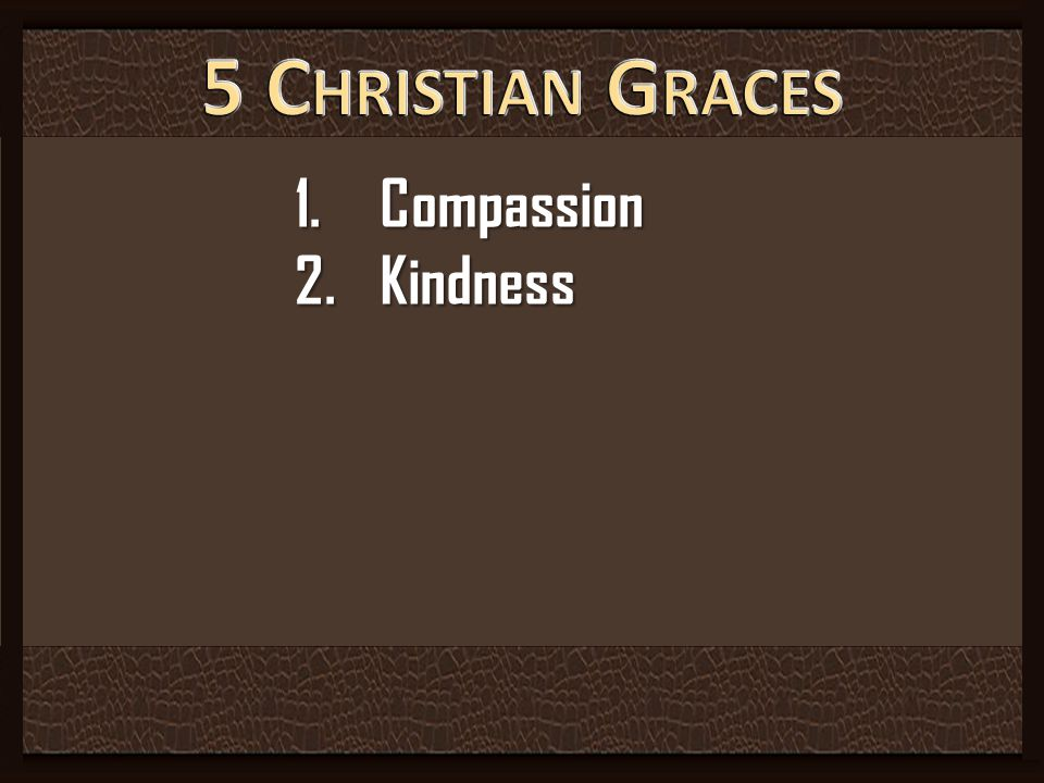 5 Christian Graces Compassion Kindness