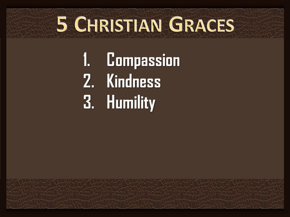 5 Christian Graces Compassion Kindness Humility