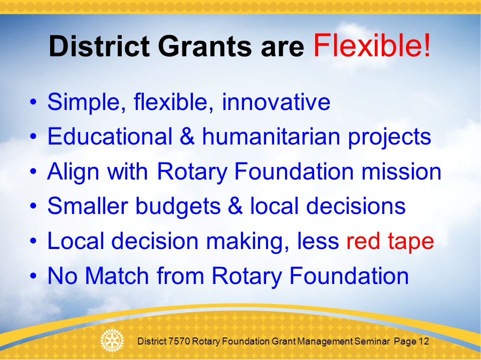 District Grants are Flexible!
