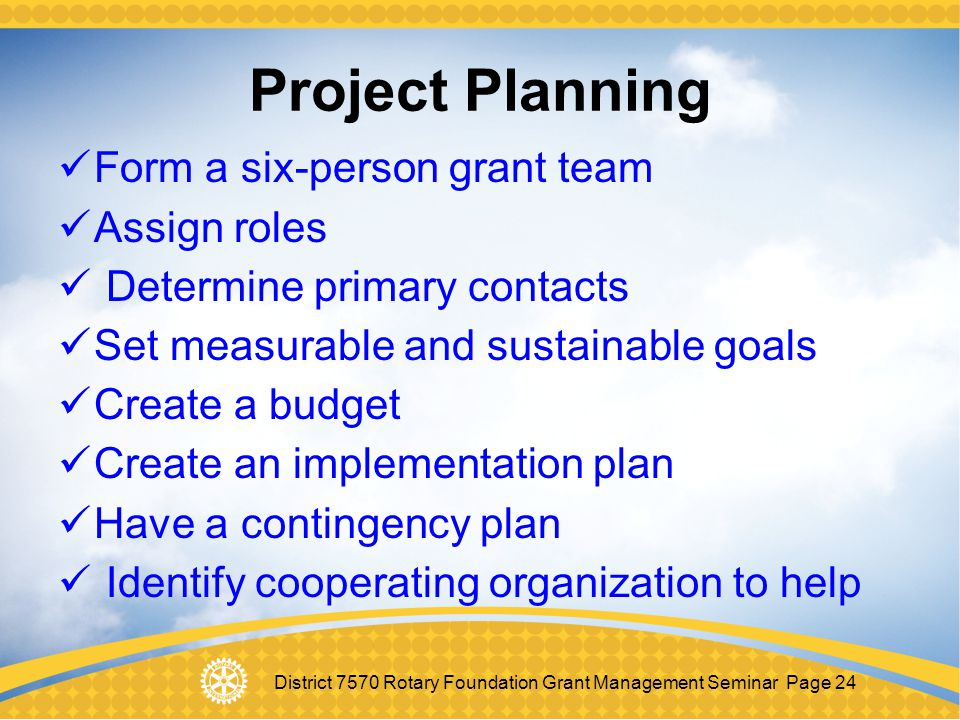 Project Planning Form a six-person grant team Assign roles