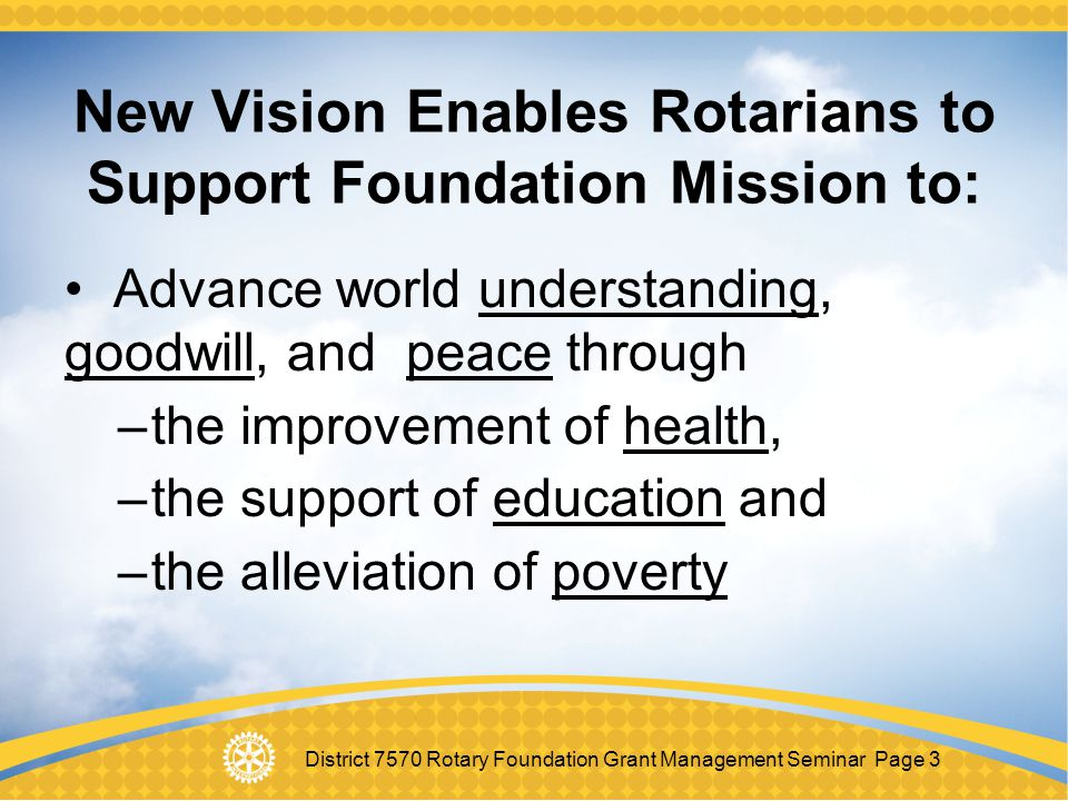 New Vision Enables Rotarians to Support Foundation Mission to: