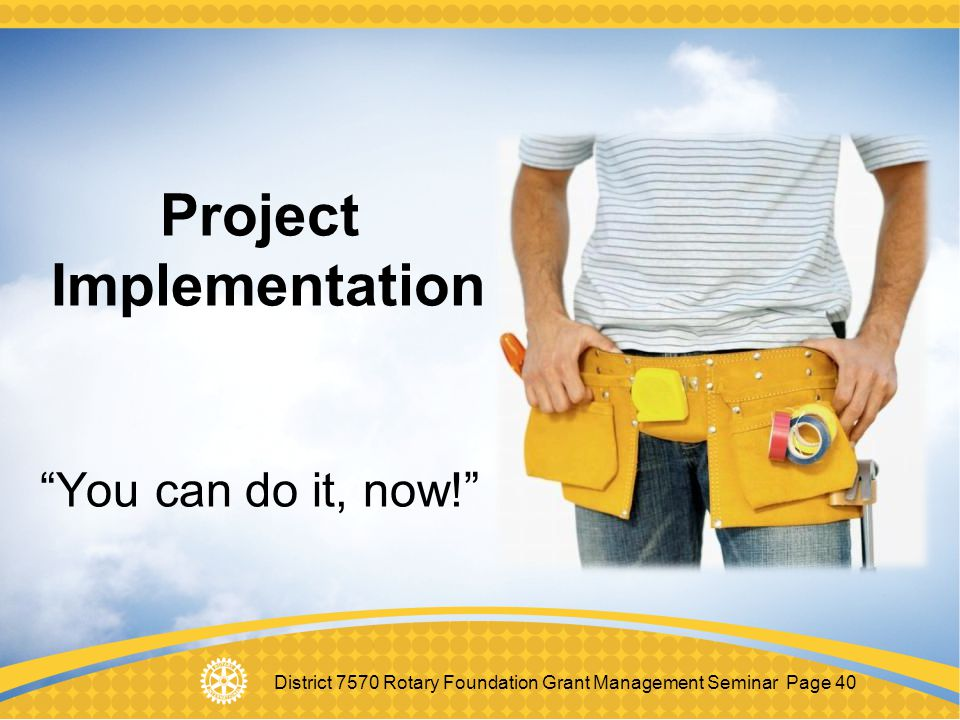 Project Implementation You can do it, now!