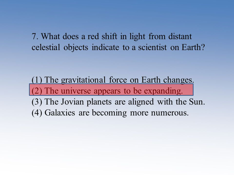 7. What does a red shift in light from distant