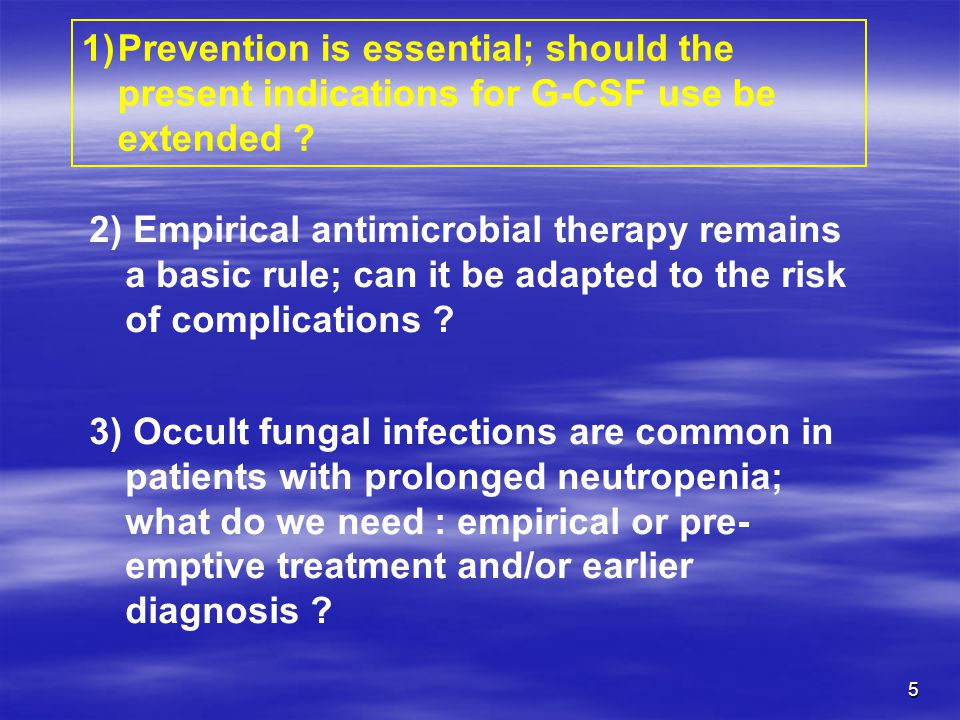 Prevention is essential; should the present indications for G-CSF use be extended