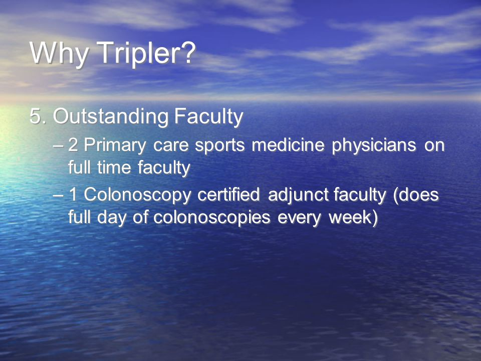 Why Tripler 5. Outstanding Faculty