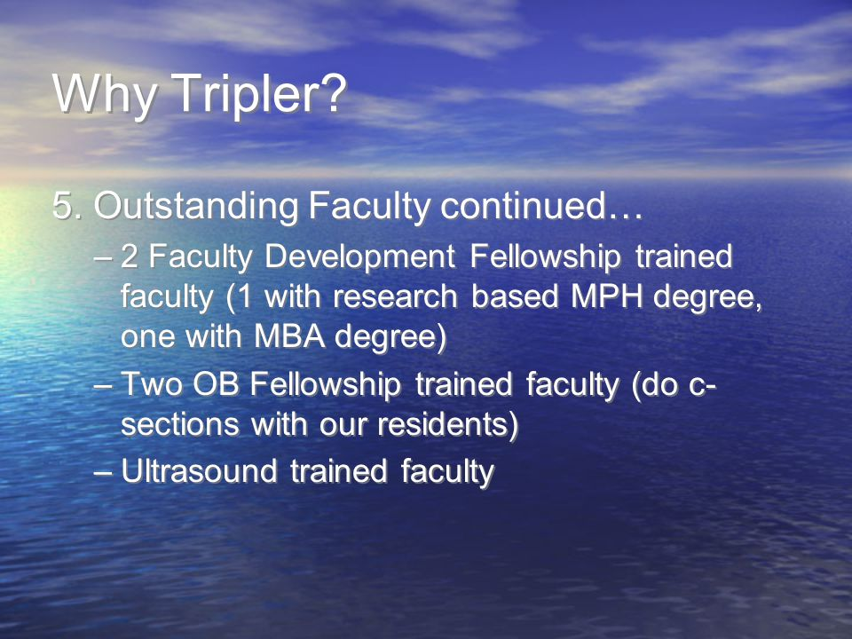 Why Tripler 5. Outstanding Faculty continued…