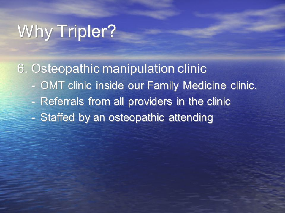 Why Tripler 6. Osteopathic manipulation clinic
