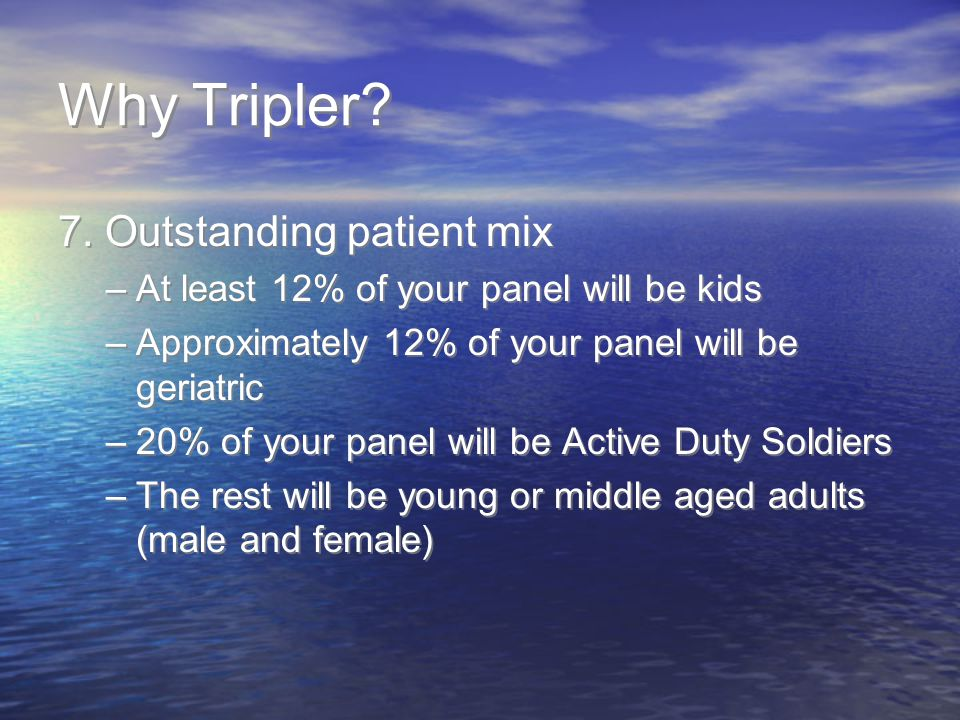 Why Tripler 7. Outstanding patient mix