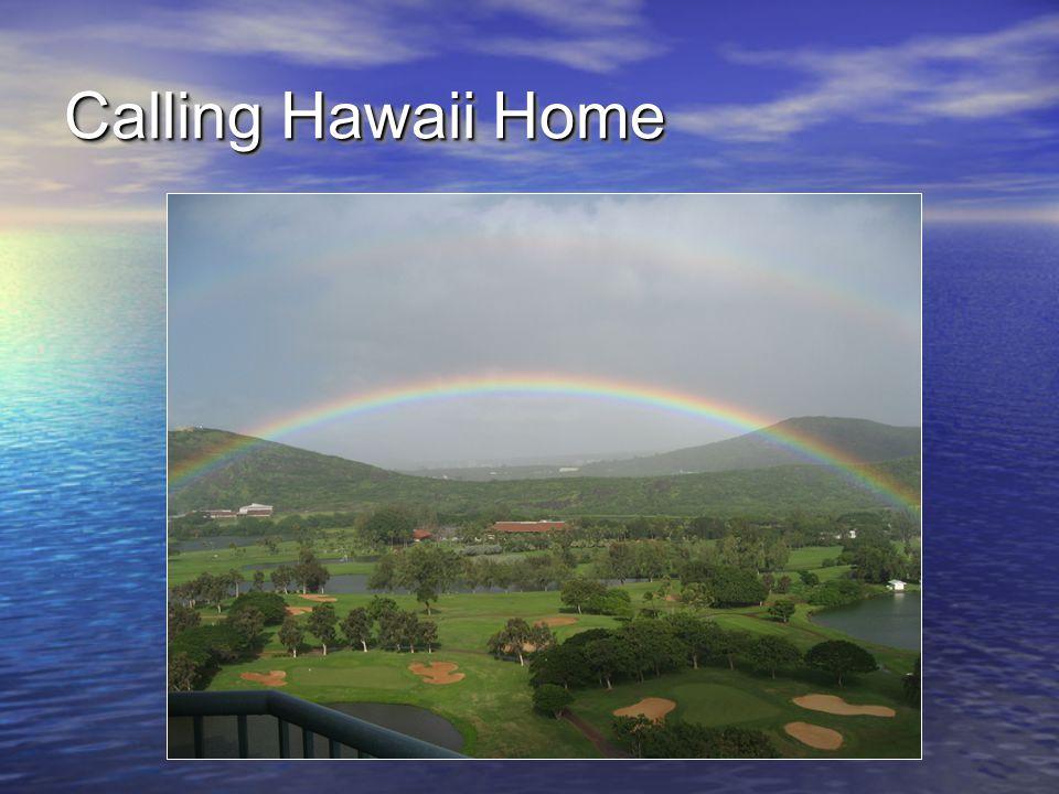 Calling Hawaii Home
