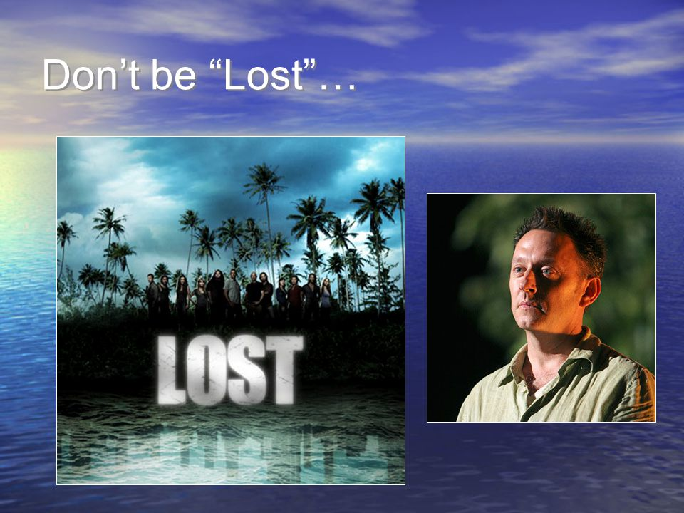 Don't be Lost …