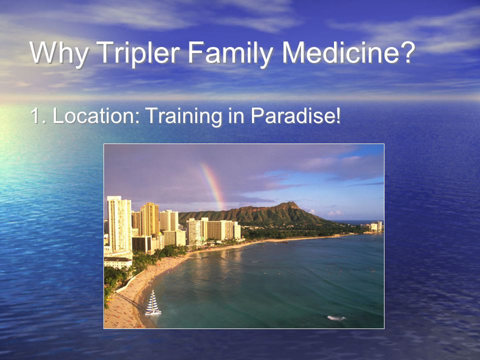 Why Tripler Family Medicine