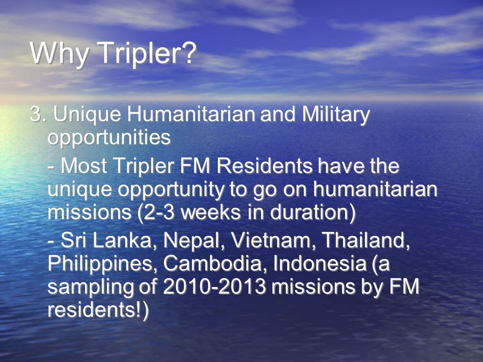 Why Tripler 3. Unique Humanitarian and Military opportunities