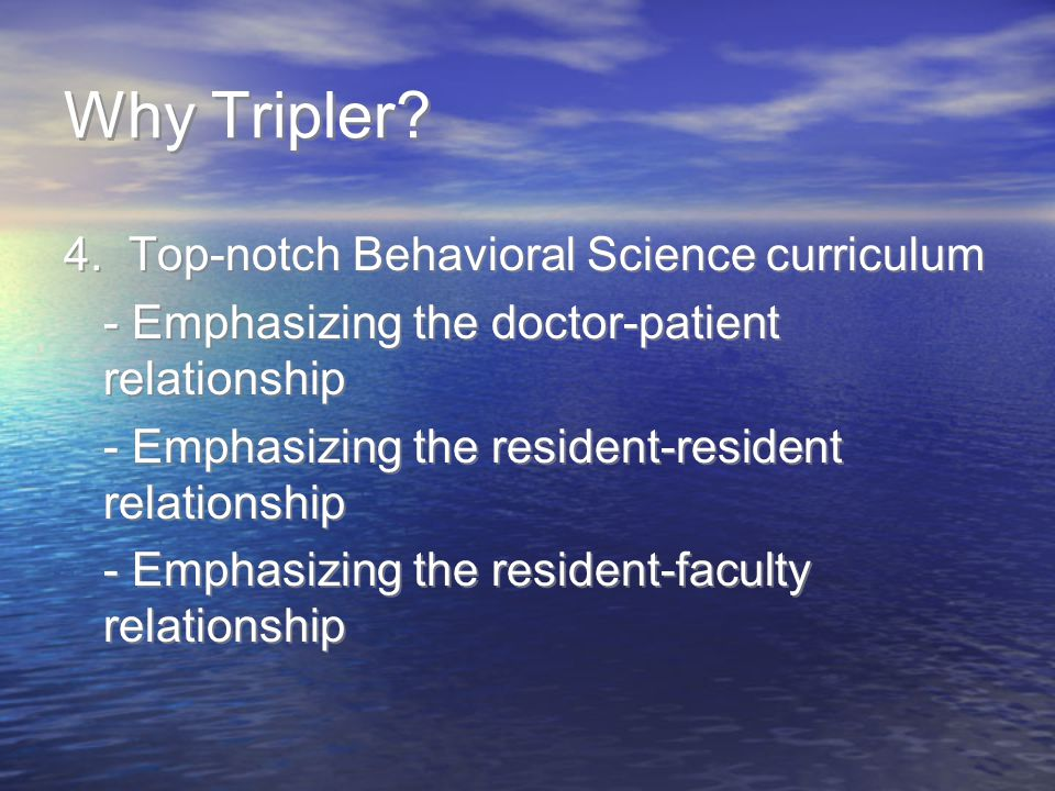 Why Tripler 4. Top-notch Behavioral Science curriculum