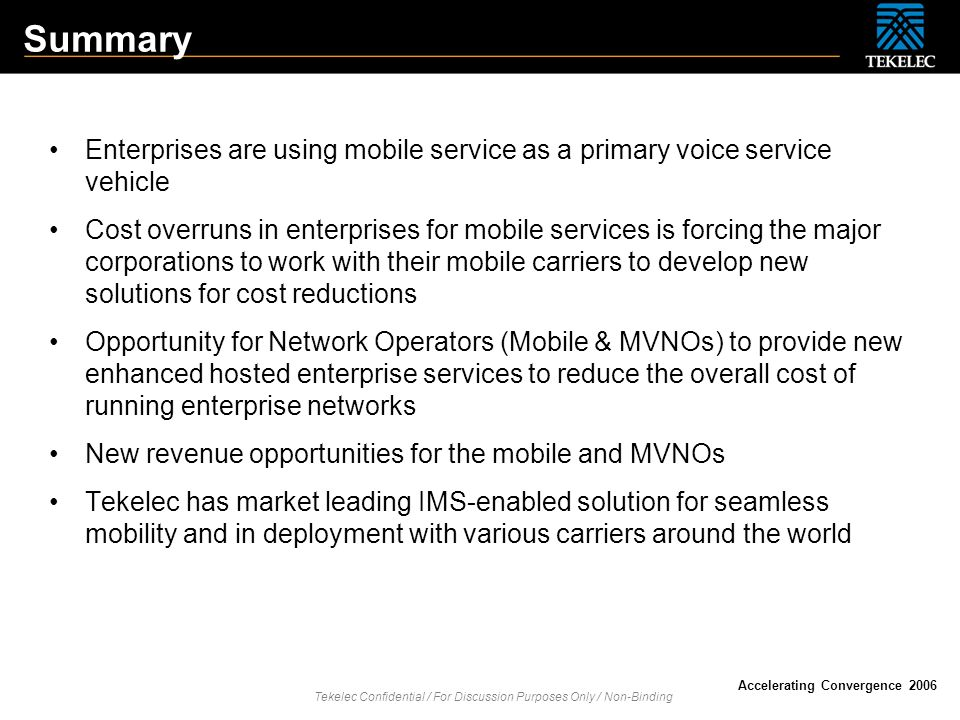 Summary Enterprises are using mobile service as a primary voice service vehicle.