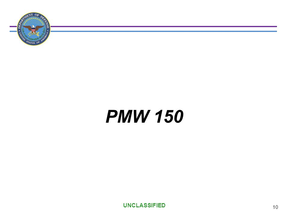 PMW 150 UNCLASSIFIED 10