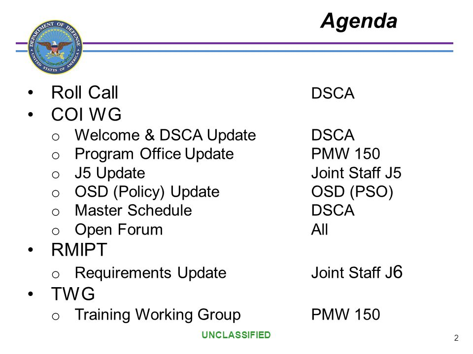 Agenda Roll Call DSCA COI WG RMIPT TWG Welcome & DSCA Update DSCA