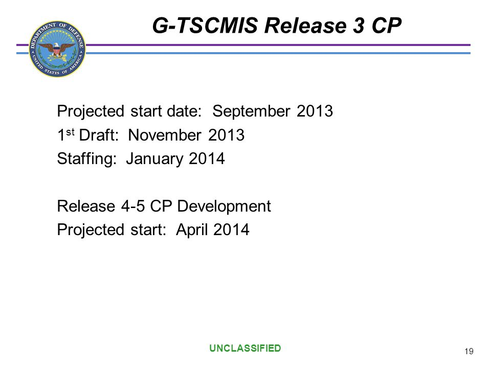 G-TSCMIS Release 3 CP Projected start date: September 2013