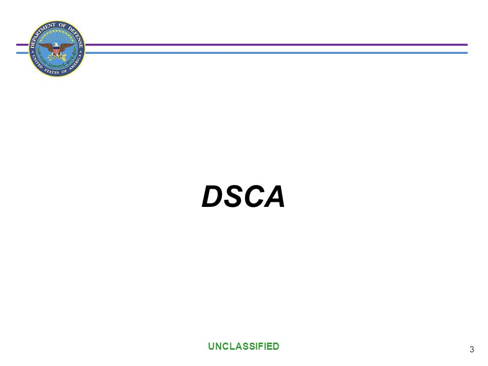 DSCA UNCLASSIFIED 3