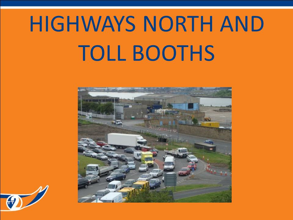 HIGHWAYS NORTH AND TOLL BOOTHS