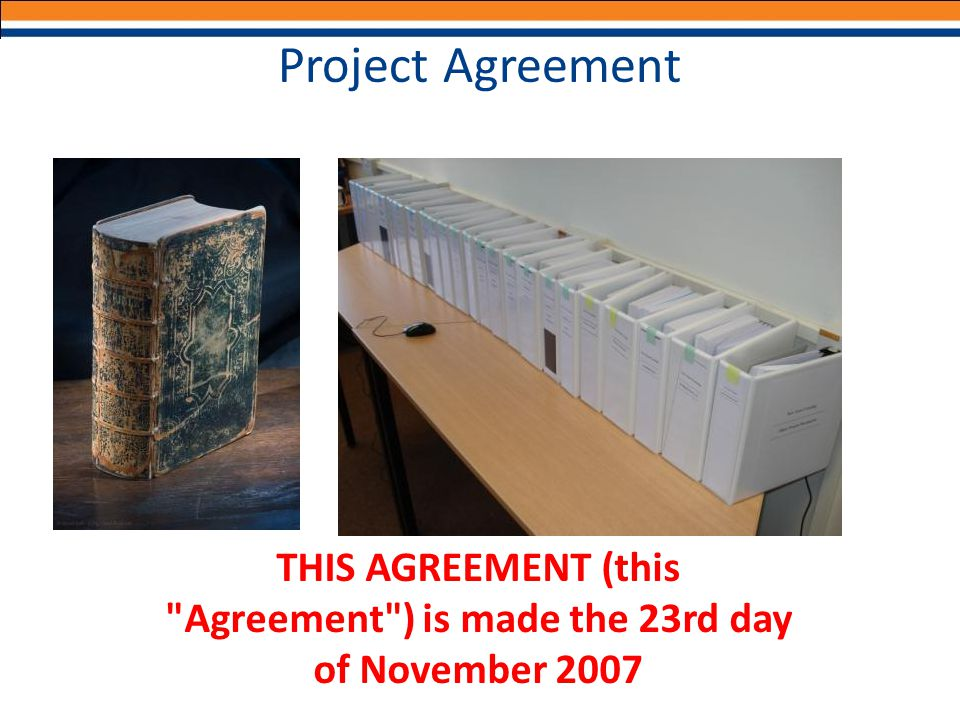 Project Agreement THIS AGREEMENT (this Agreement ) is made the 23rd day of November 2007