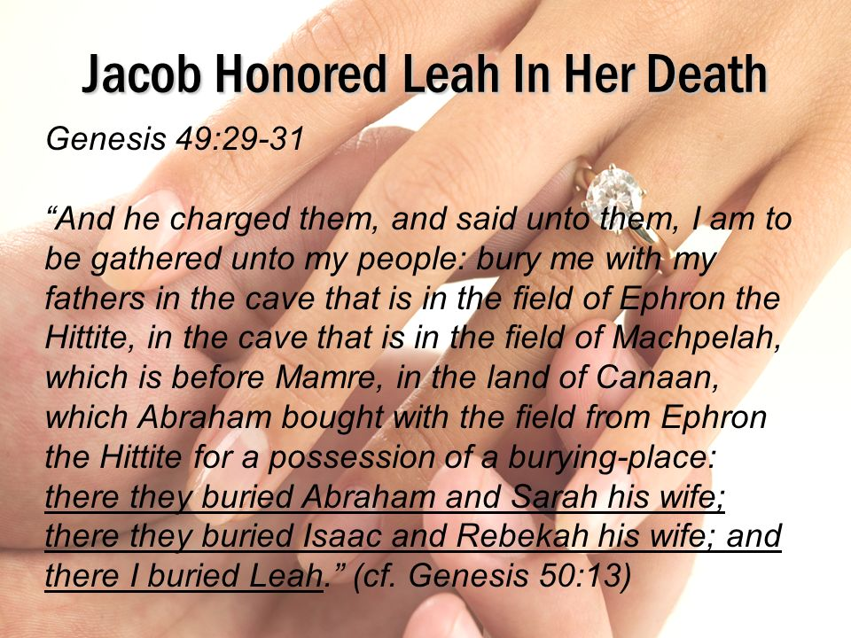 Jacob Honored Leah In Her Death