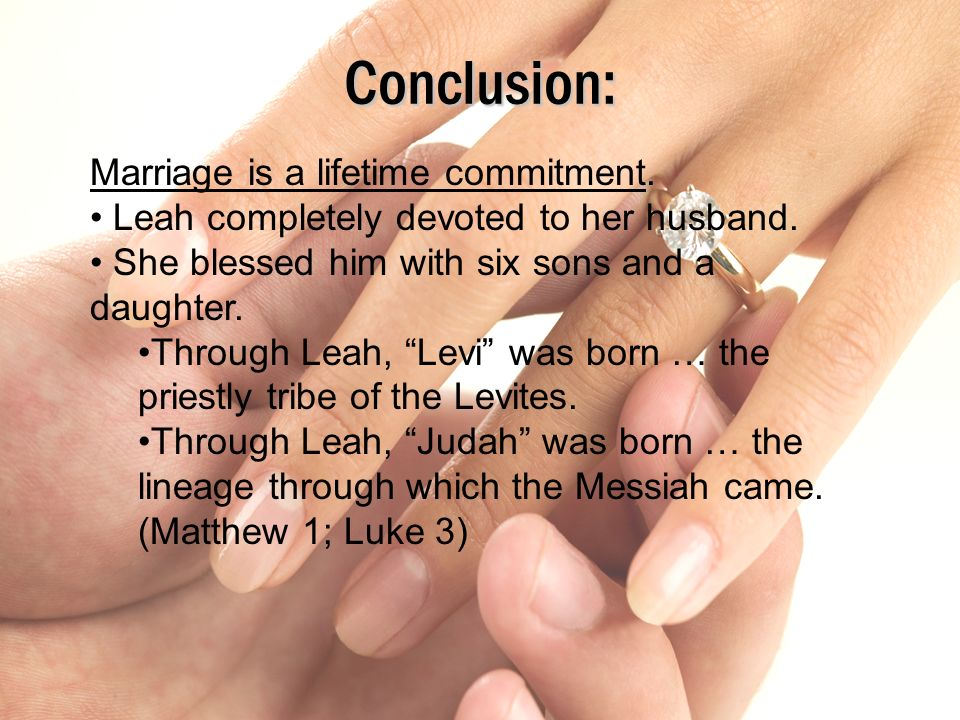 Conclusion: Marriage is a lifetime commitment.