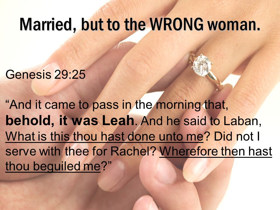 Married, but to the WRONG woman.