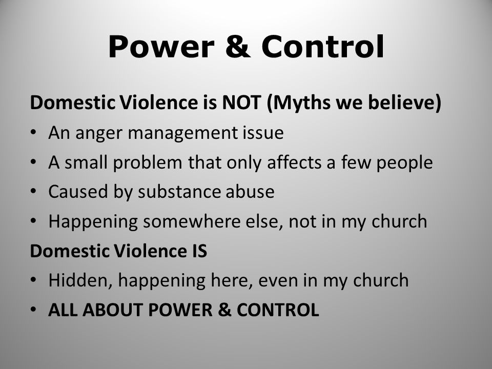 Power & Control Domestic Violence is NOT (Myths we believe)