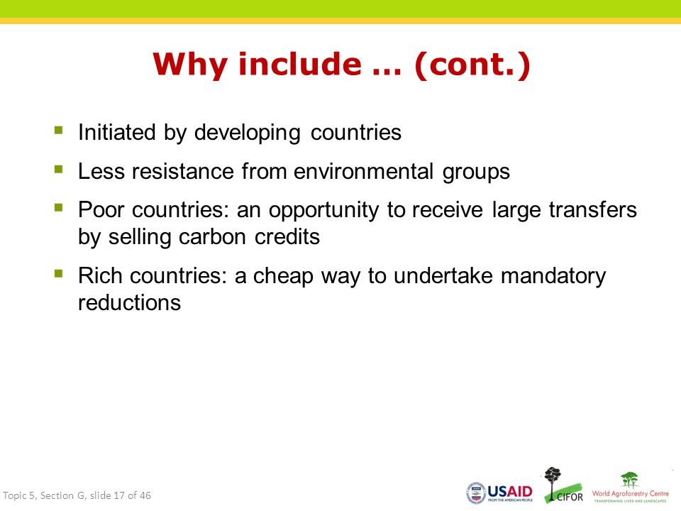 Why include … (cont.) Initiated by developing countries