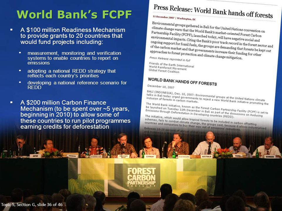 World Bank's FCPF A $100 million Readiness Mechanism to provide grants to 20 countries that would fund projects including: