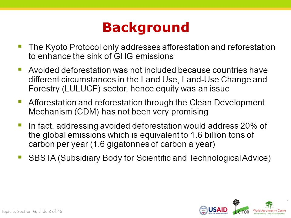 Background The Kyoto Protocol only addresses afforestation and reforestation to enhance the sink of GHG emissions.