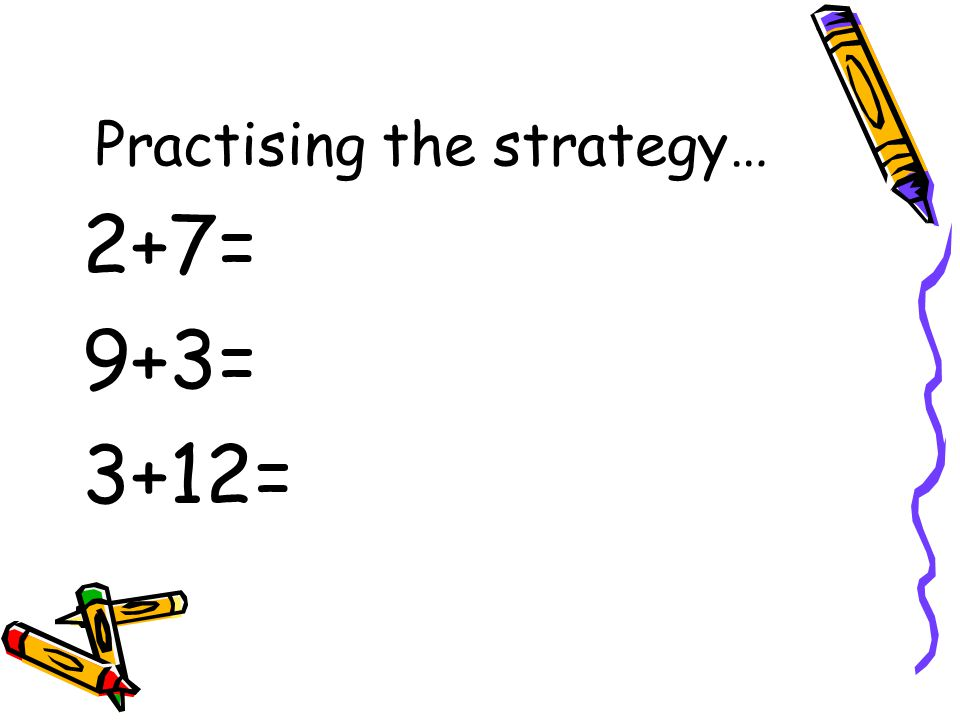 Practising the strategy…