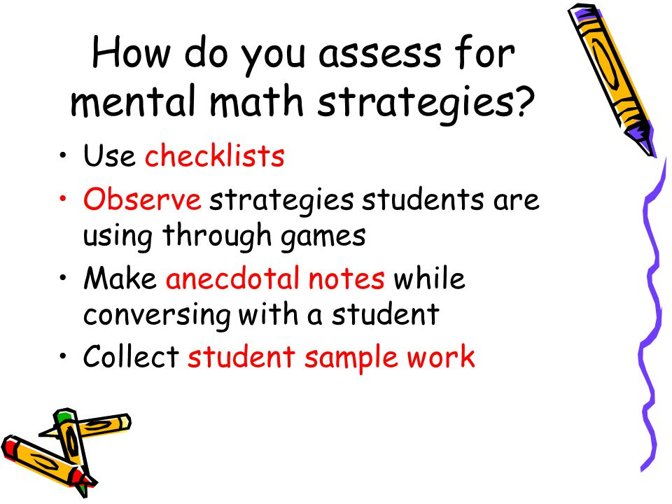 How do you assess for mental math strategies