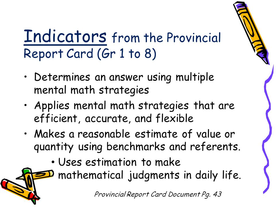 Indicators from the Provincial Report Card (Gr 1 to 8)