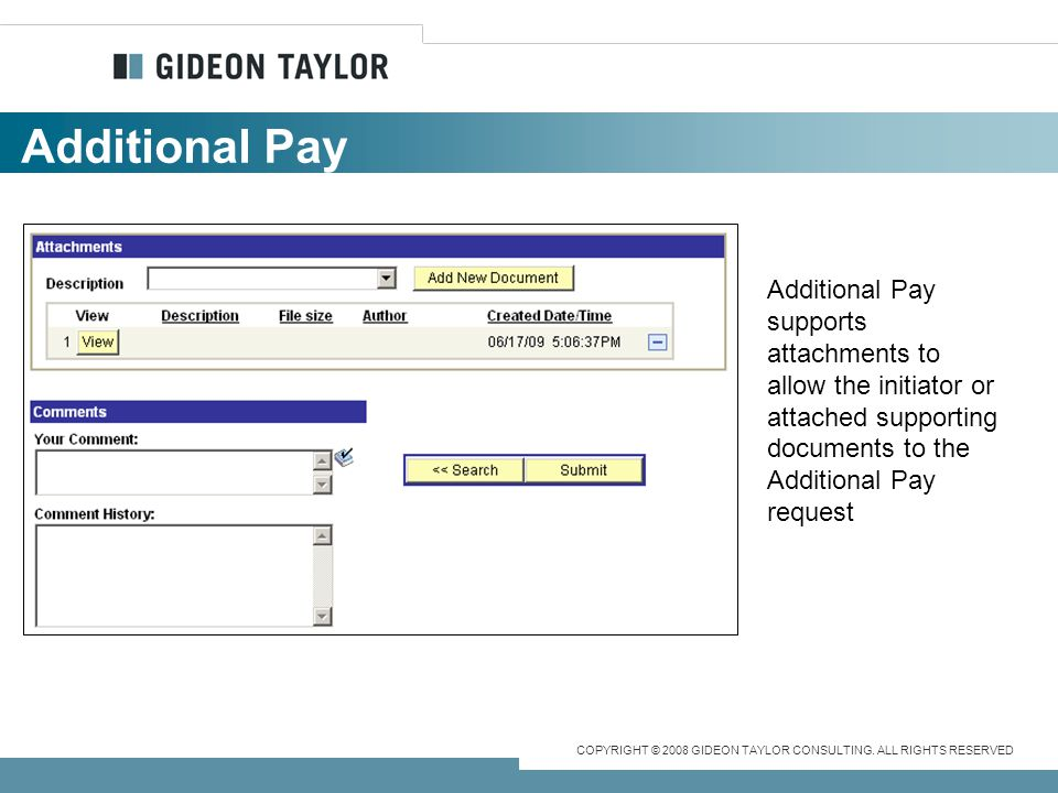 Additional Pay Additional Pay supports attachments to allow the initiator or attached supporting documents to the Additional Pay request.