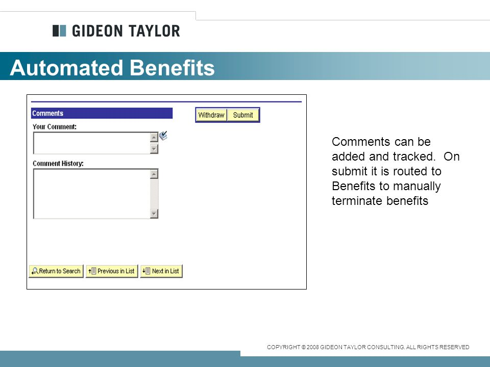 Automated Benefits Comments can be added and tracked.