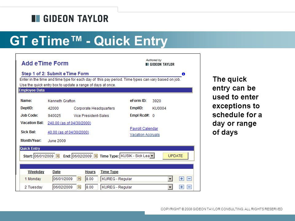 GT eTime™ - Quick Entry The quick entry can be used to enter exceptions to schedule for a day or range of days.
