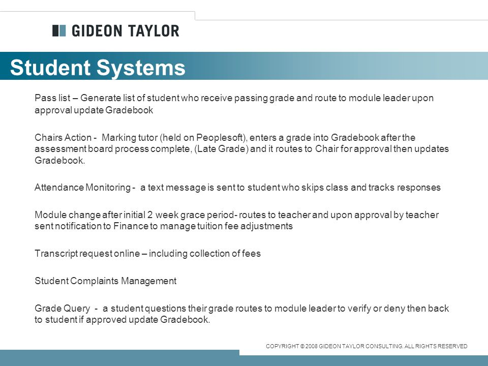 Student Systems Pass list – Generate list of student who receive passing grade and route to module leader upon approval update Gradebook.