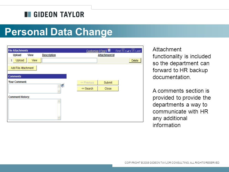 Personal Data Change Attachment functionality is included so the department can forward to HR backup documentation.