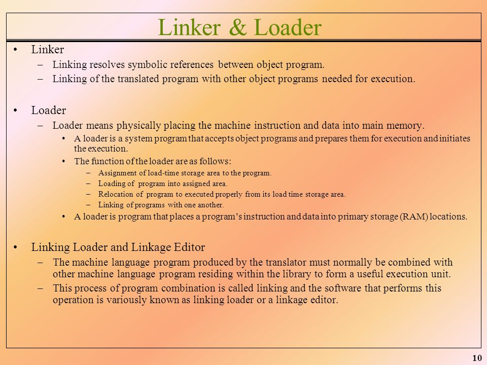 Linker & Loader Linker Loader Linking Loader and Linkage Editor