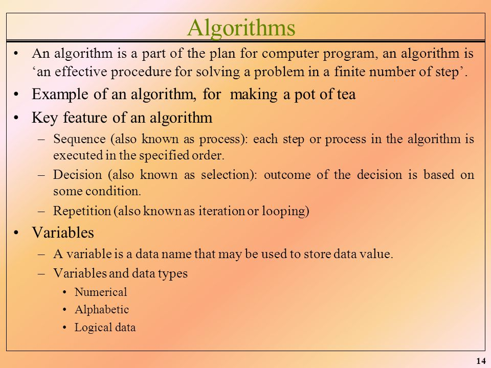 Algorithms Example of an algorithm, for making a pot of tea
